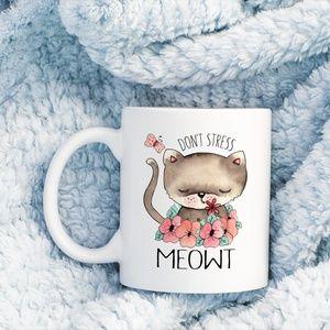 Other - Don't Stress Meowt Coffee Mug